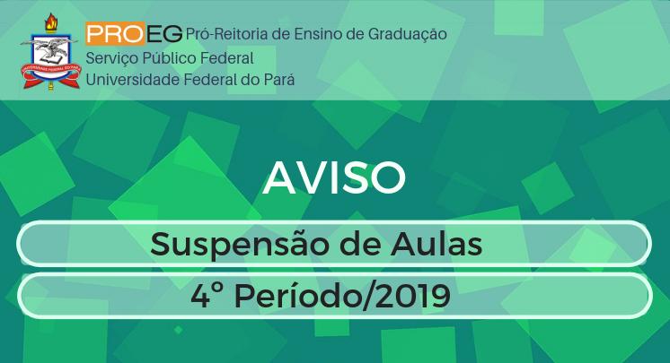 AVISO DE SUSPENSÃO DE AULAS - 4º PERÍODO/2019