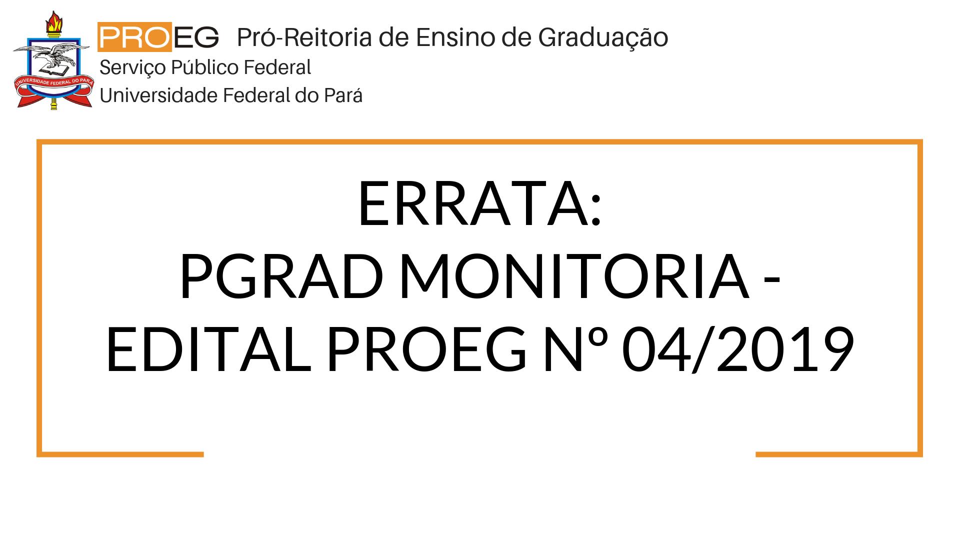 ERRATA: PGRAD MONITORIA - EDITAL PROEG Nº 04/2019