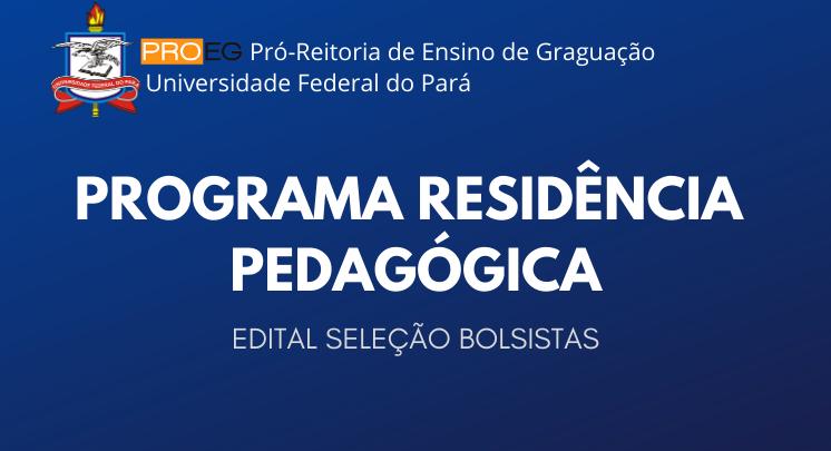 Edital Seleção de Bolsistas para o Programa Residência Pedagógica