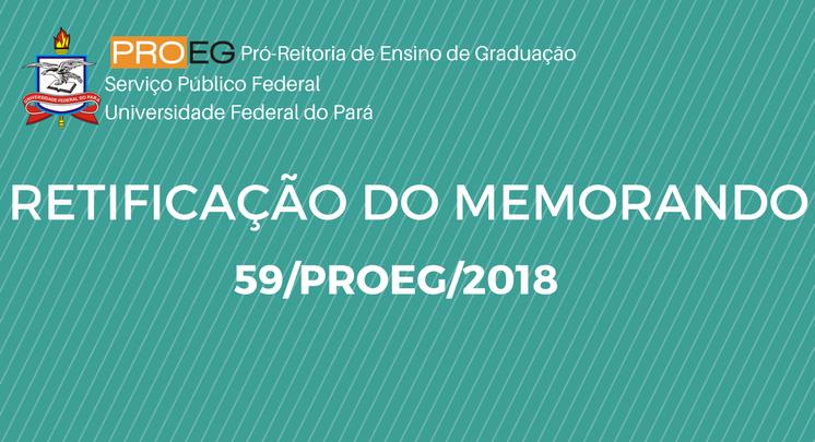RETIFICAÇÃO DO MEMORANDO 59/PROEG/2018