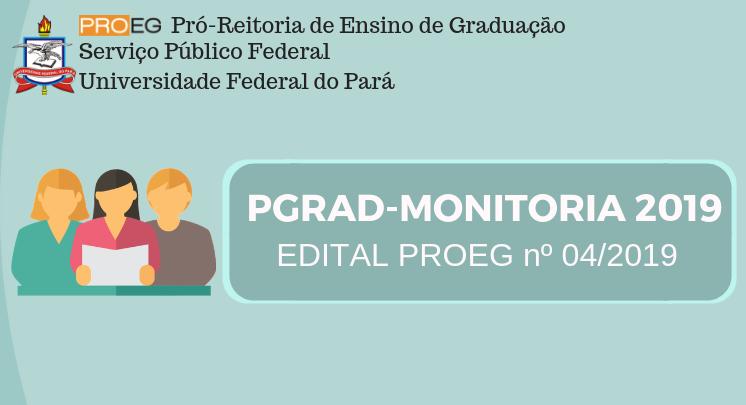 EDITAL PROEG Nº 04/2019 – PGRAD/MONITORIA